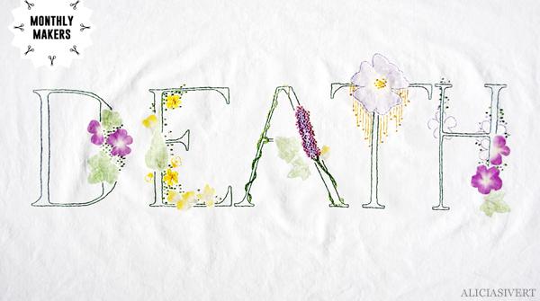 aliciasivert, alicia sivert, alicia sivertsson, monthly makers, tema textil, augusti 2015, textile, embroidery, needlework, hoopart, hand embroidery, fritt broderi, handbroderi, handarbete, skapa, skapande, create, creativity, art, konst, tyg, flower pounding, flowers, hammer flowers onto fabric, växttryck, hamra växter på tyg, blommor, blomma, flora, växt, blad, växter, tryck, tygtryck, textiltryck, print, franska knutar, french knots, lakansväv, ord, bokstäver, death, död, domedagsbudskap