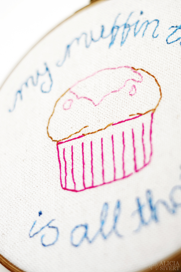 Alicia Sivertsson, alicia sivert, aliciasivert, monthly makers, oktober, garn, yarn, october 2015, 30 rock, jenna maroney, my muffin top is all that, citat, quote, embroidery, needlework, broderi, brodera, skapa, kreativitet, skapande, tyg, textil, textile